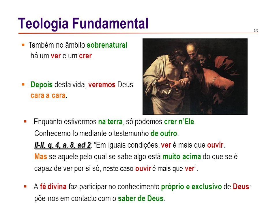 Teologia Fundamental O conhecimento mais ínfimo no plano sobrenatural transcende os conheci-