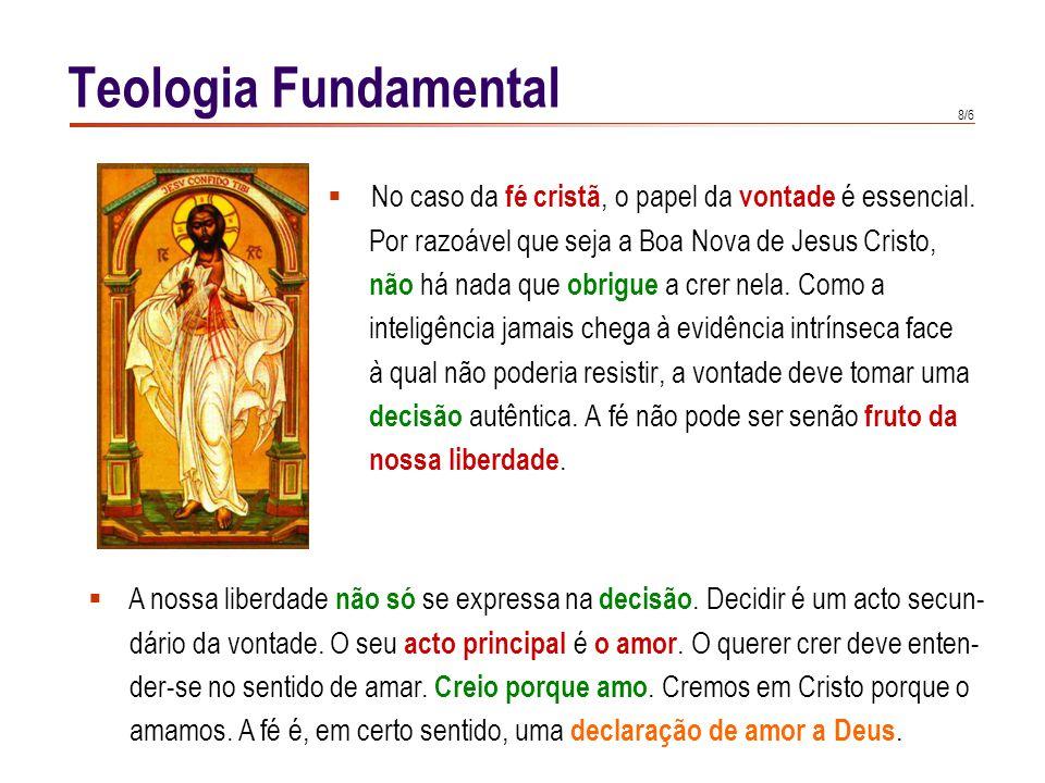 Teologia Fundamental A fé é, ao fim e ao cabo, correspondência ao amor, um encontro entre. Deus e o homem.