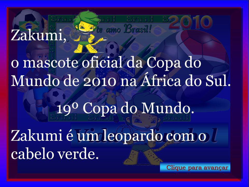 Zakumi, o mascote oficial da Copa do Mundo de 2010 na África do Sul. 19º Copa do Mundo. Zakumi é um leopardo com o cabelo verde.