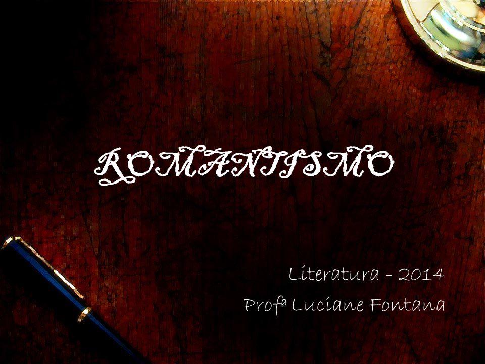 Literatura - 2014 Profª Luciane Fontana