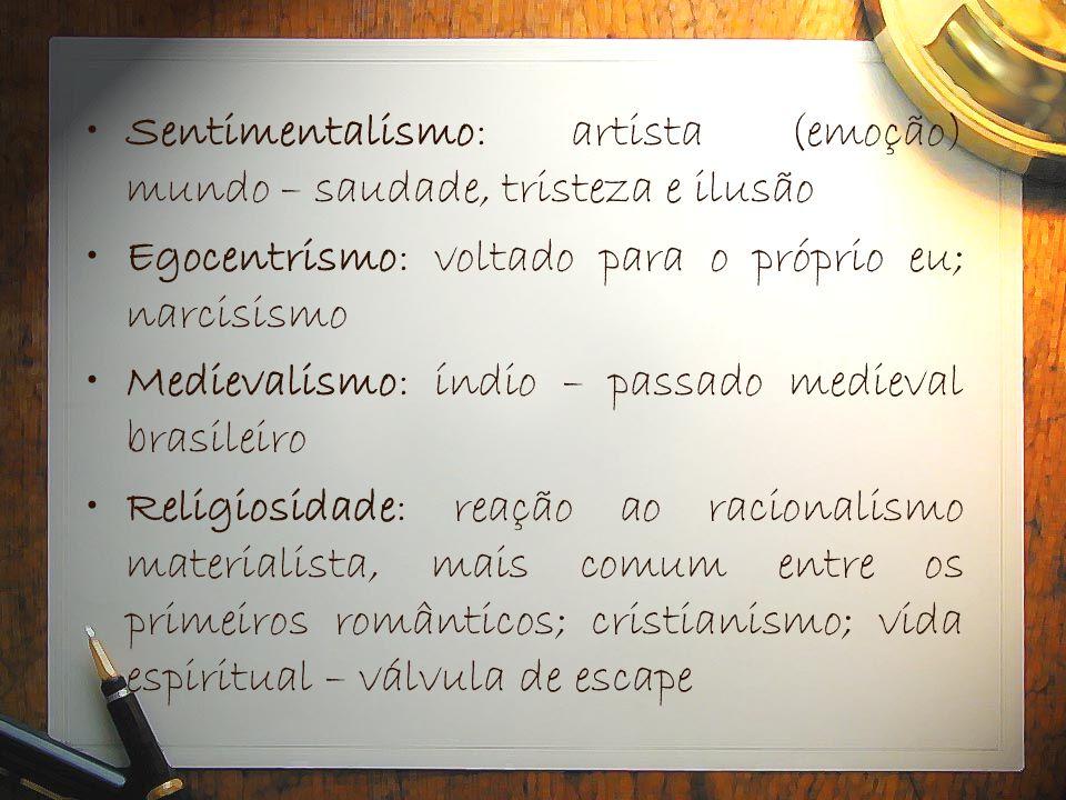 Sentimentalismo: artista (emoção) mundo – saudade, tristeza e ilusão
