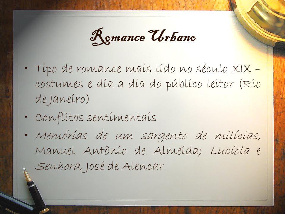 Romance Urbano Tipo de romance mais lido no século XIX – costumes e dia a dia do público leitor (Rio de Janeiro)