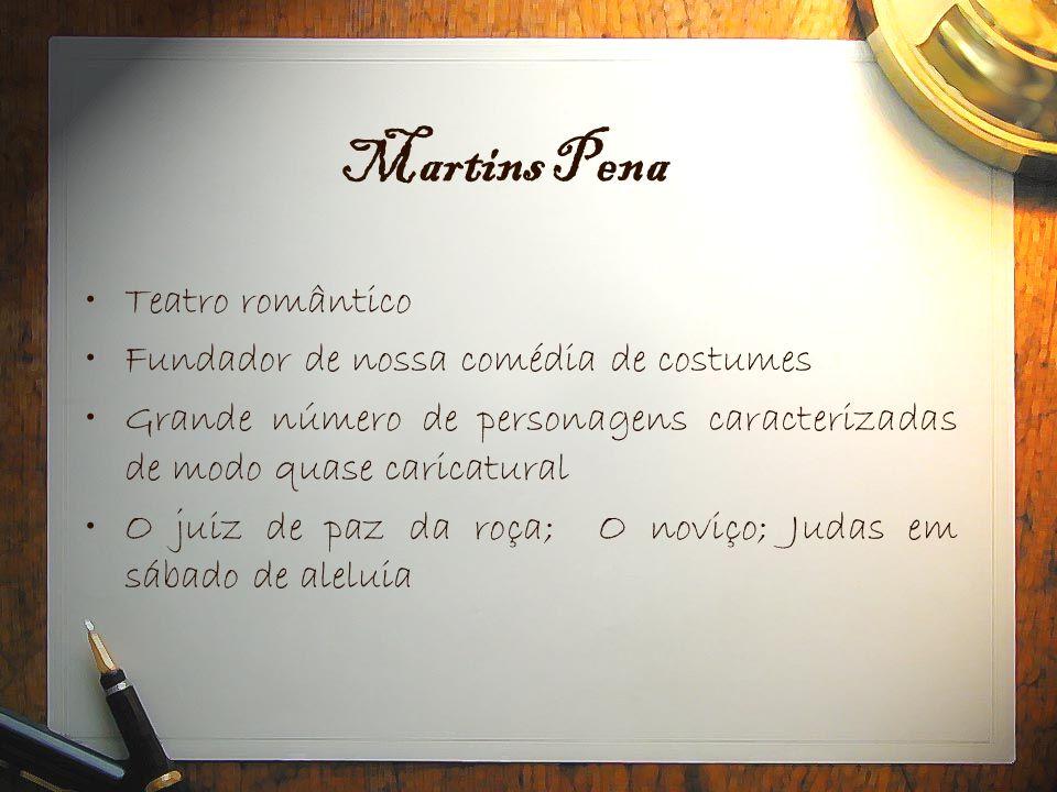 Martins Pena Teatro romântico Fundador de nossa comédia de costumes