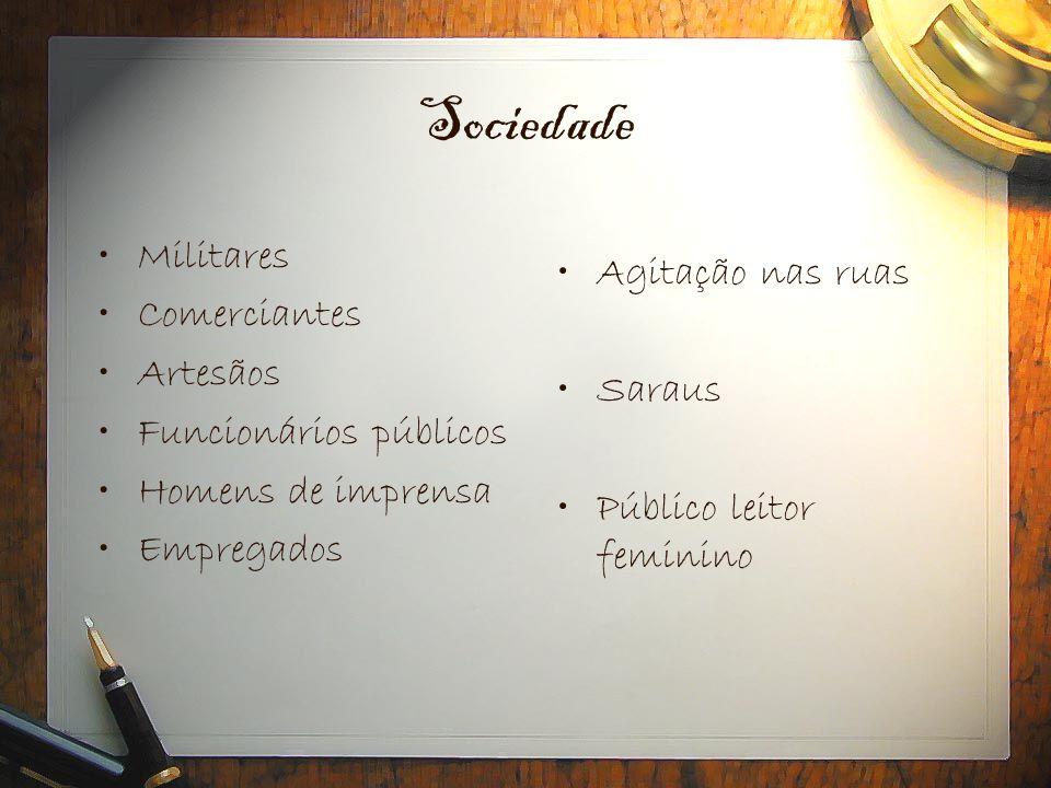 Sociedade Militares Agitação nas ruas Comerciantes Artesãos Saraus