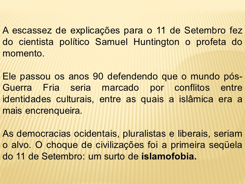 A escassez de explicações para o 11 de Setembro fez do cientista político Samuel Huntington o profeta do momento.