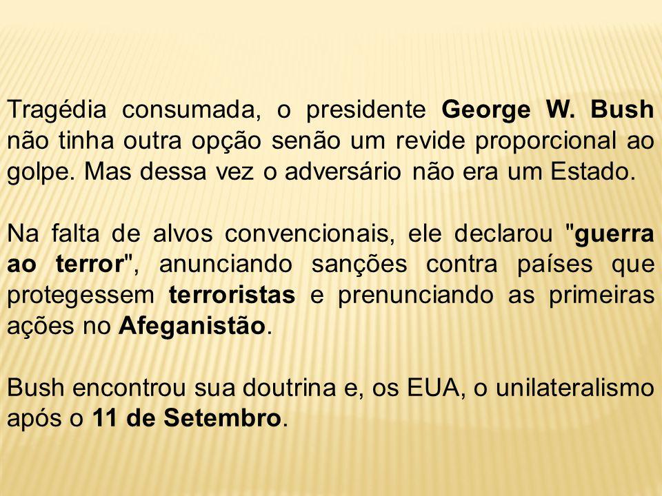 Tragédia consumada, o presidente George W