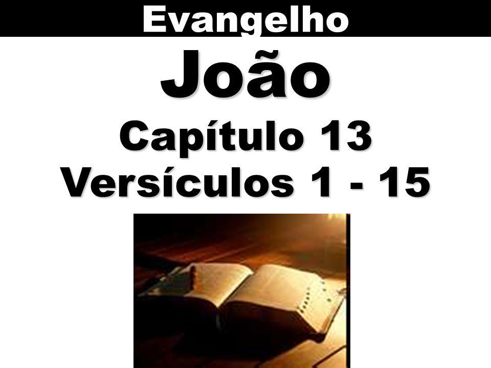 Evangelho João Capítulo 13 Versículos 1 - 15 81
