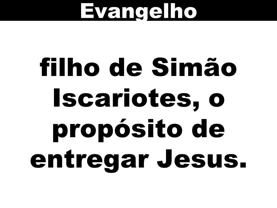 filho de Simão Iscariotes, o propósito de entregar Jesus.