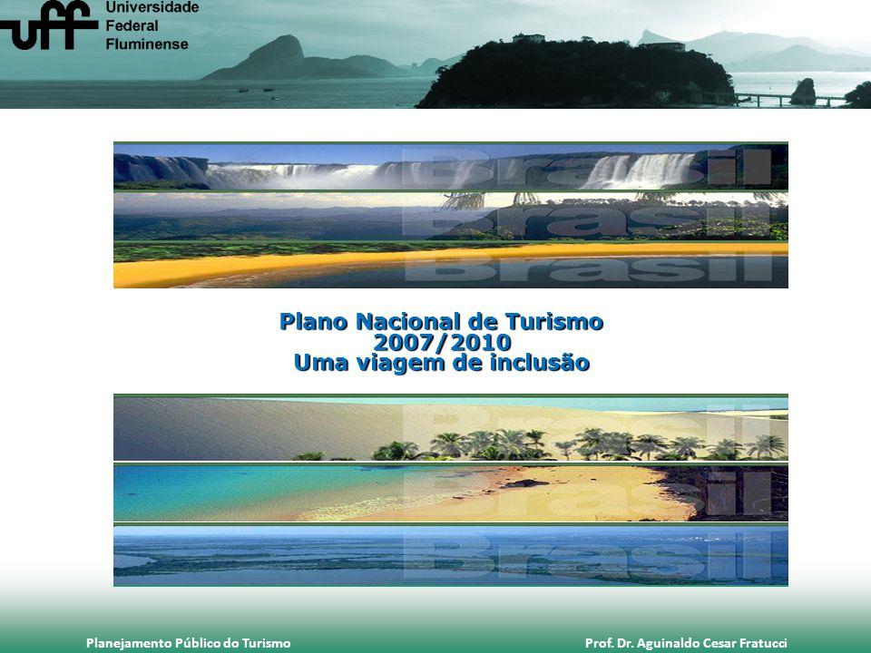 Plano Nacional de Turismo 2007/2010 Uma viagem de inclusão