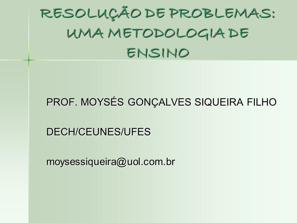 RESOLUÇÃO DE PROBLEMAS: UMA METODOLOGIA DE ENSINO