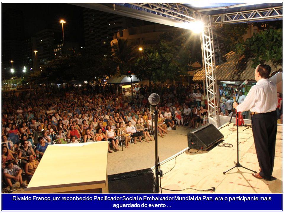 Divaldo Franco, um reconhecido Pacificador Social e Embaixador Mundial da Paz, era o participante mais aguardado do evento ...