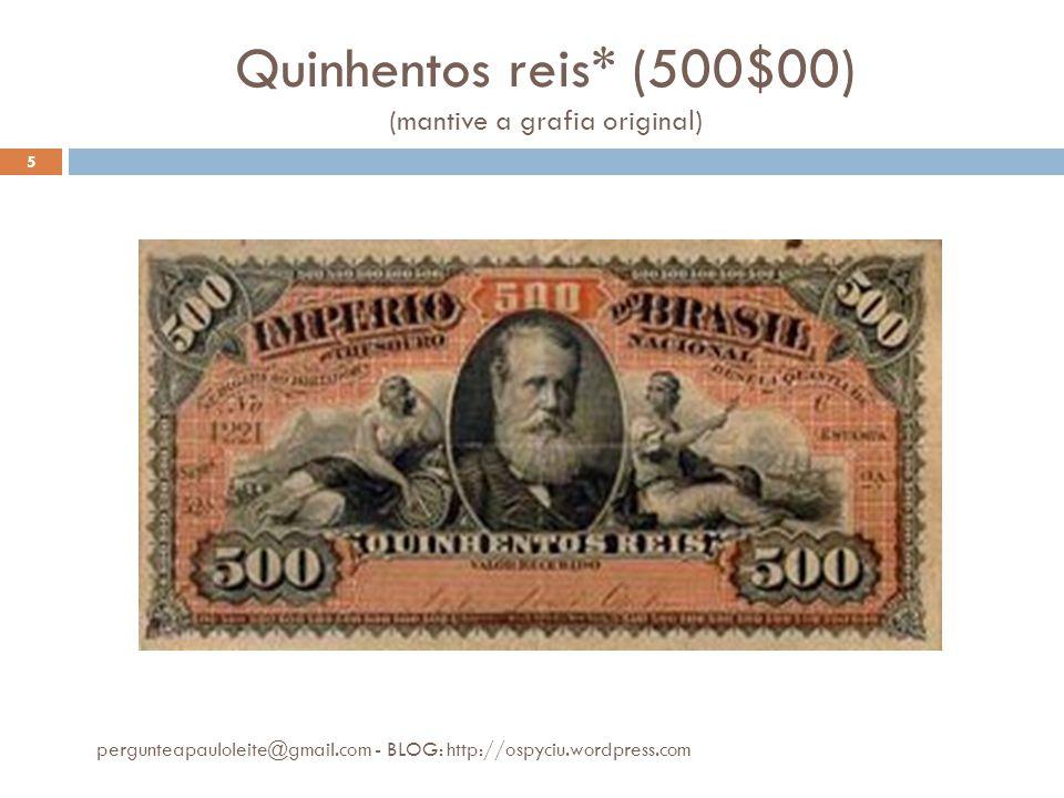 Quinhentos reis* (500$00) (mantive a grafia original)