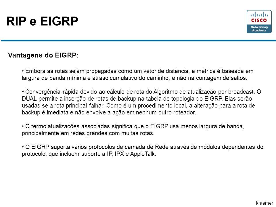 RIP e EIGRP Vantagens do EIGRP: