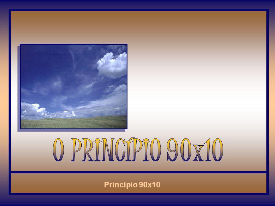 O PRINCÍPIO 90x10