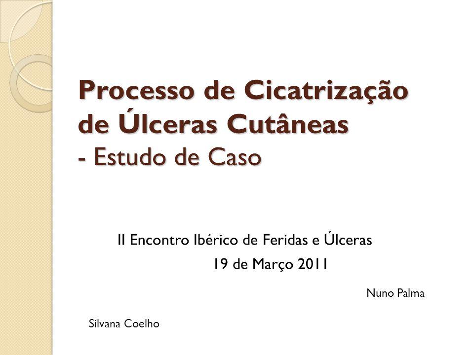 Processo de Cicatrização de Úlceras Cutâneas - Estudo de Caso