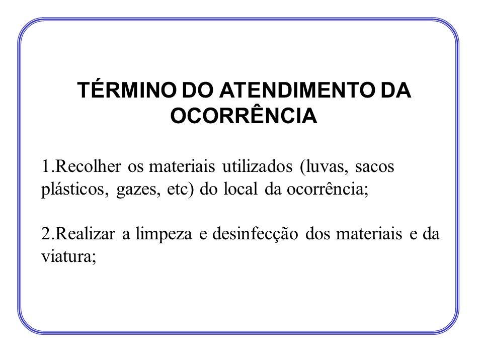 TÉRMINO DO ATENDIMENTO DA OCORRÊNCIA