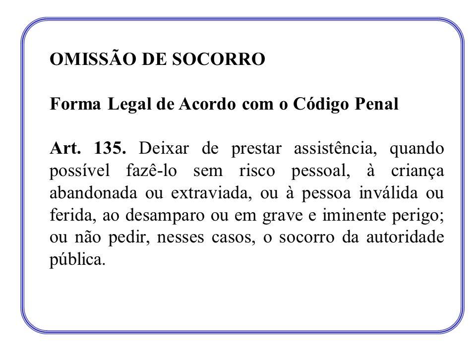 OMISSÃO DE SOCORRO Forma Legal de Acordo com o Código Penal.