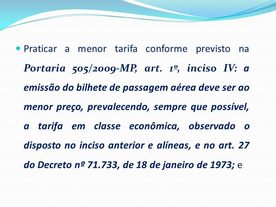 Praticar a menor tarifa conforme previsto na Portaria 505/2009-MP, art
