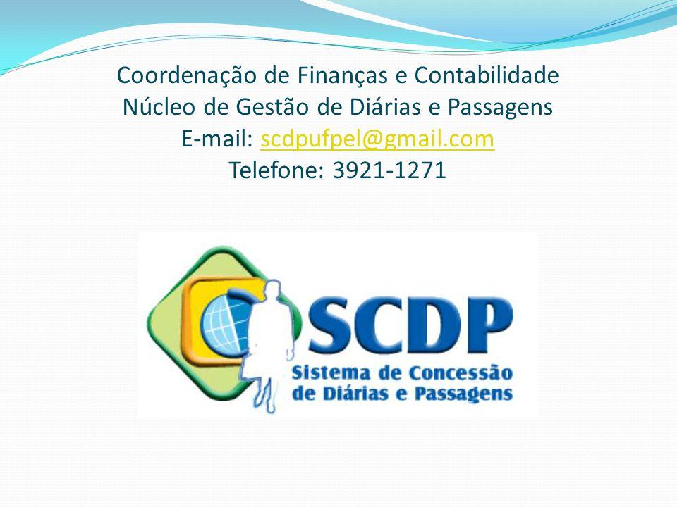 Coordenação de Finanças e Contabilidade Núcleo de Gestão de Diárias e Passagens E-mail: scdpufpel@gmail.com Telefone: 3921-1271