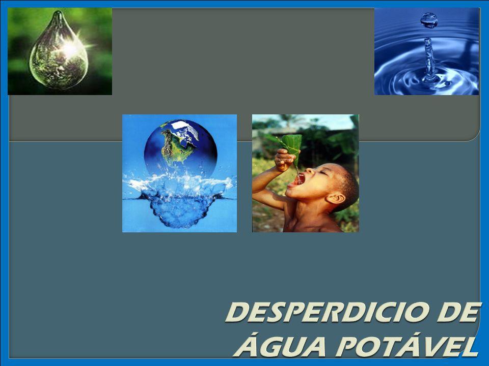 DESPERDICIO DE ÁGUA POTÁVEL