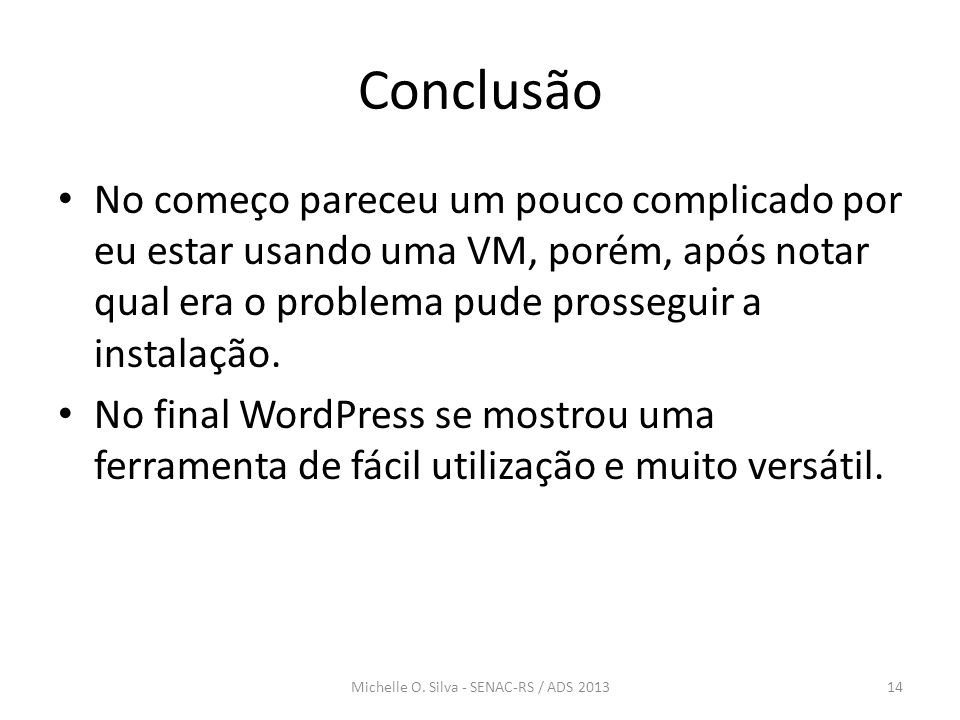 Michelle O. Silva - SENAC-RS / ADS 2013