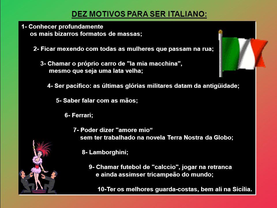 DEZ MOTIVOS PARA SER ITALIANO: