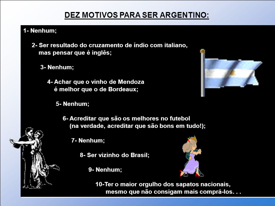 DEZ MOTIVOS PARA SER ARGENTINO: