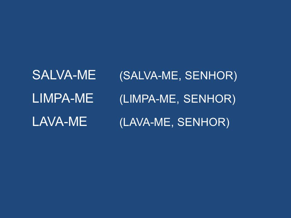 SALVA-ME (SALVA-ME, SENHOR)