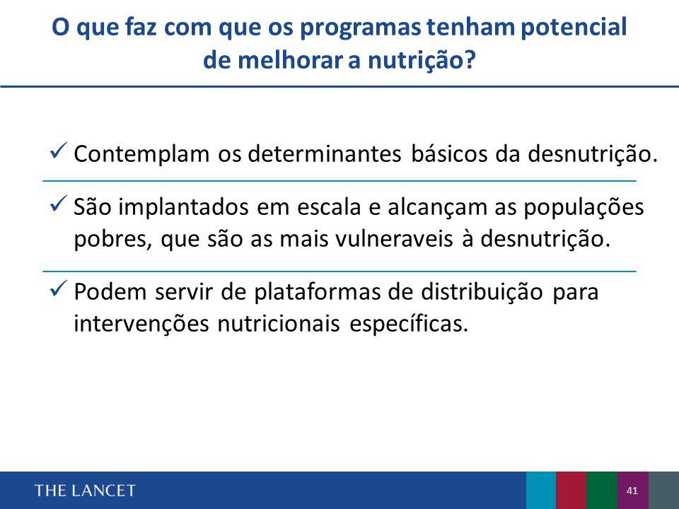 O que faz com que os programas tenham potencial de melhorar a nutrição