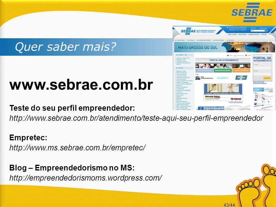 www.sebrae.com.br Quer saber mais Teste do seu perfil empreendedor: