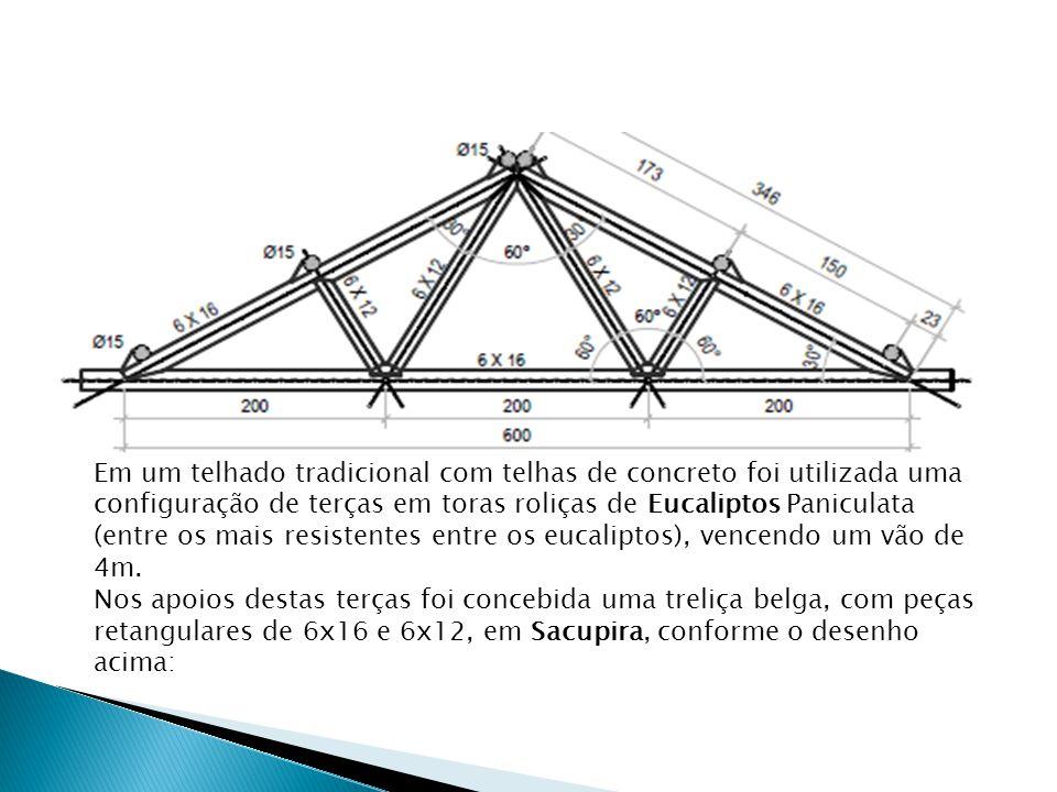 Em um telhado tradicional com telhas de concreto foi utilizada uma configuração de terças em toras roliças de Eucaliptos Paniculata (entre os mais resistentes entre os eucaliptos), vencendo um vão de 4m.
