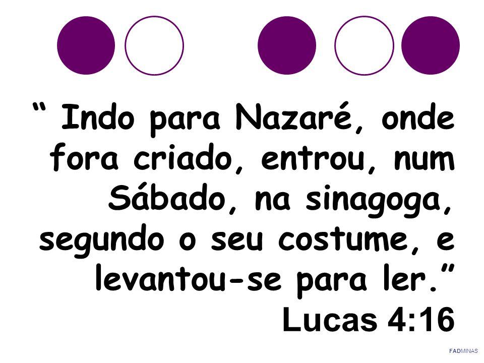 Indo para Nazaré, onde fora criado, entrou, num Sábado, na sinagoga, segundo o seu costume, e levantou-se para ler. Lucas 4:16