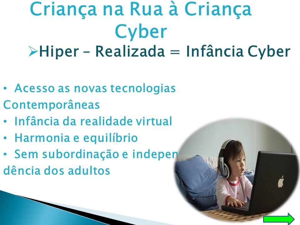 Criança na Rua à Criança Cyber Hiper – Realizada = Infância Cyber