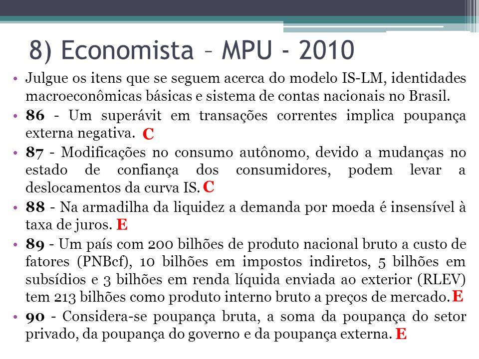 8) Economista – MPU - 2010 C C E E E