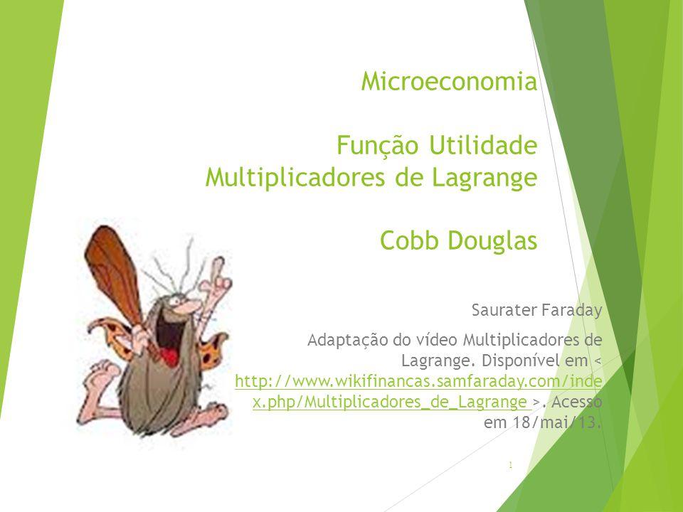 Microeconomia Função Utilidade Multiplicadores de Lagrange Cobb Douglas