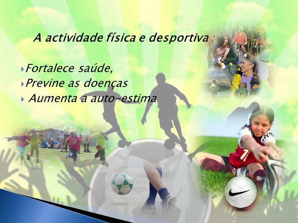A actividade física e desportiva :