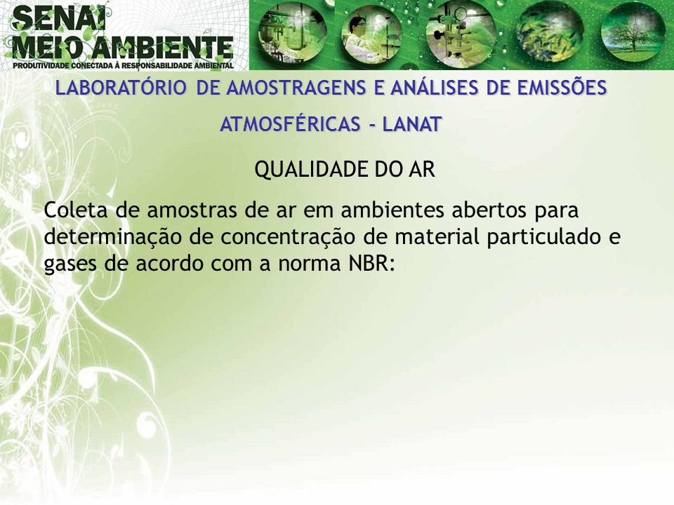 LABORATÓRIO DE AMOSTRAGENS E ANÁLISES DE EMISSÕES ATMOSFÉRICAS - LANAT