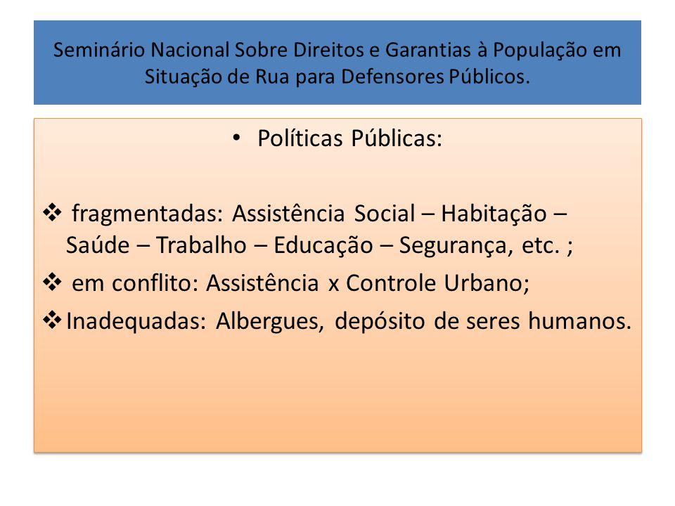 em conflito: Assistência x Controle Urbano;