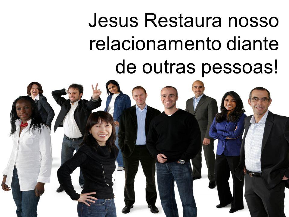 Jesus Restaura nosso relacionamento diante