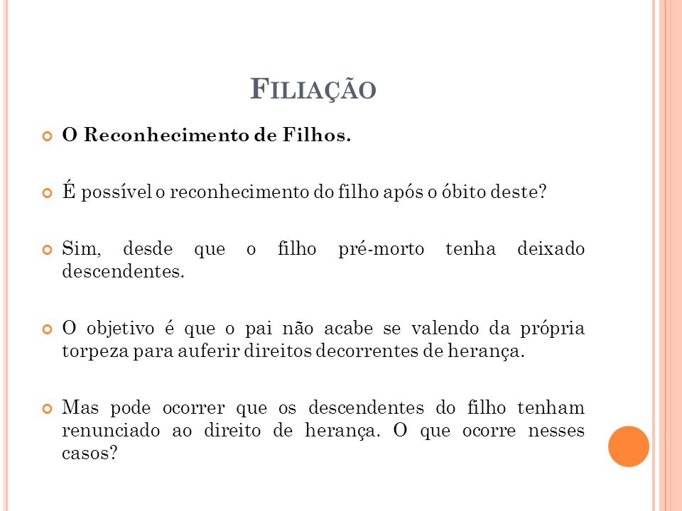 Filiação O Reconhecimento de Filhos.