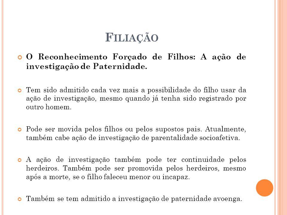 Filiação O Reconhecimento Forçado de Filhos: A ação de investigação de Paternidade.