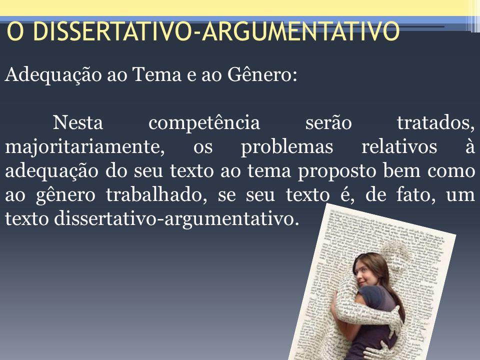 O DISSERTATIVO-ARGUMENTATIVO