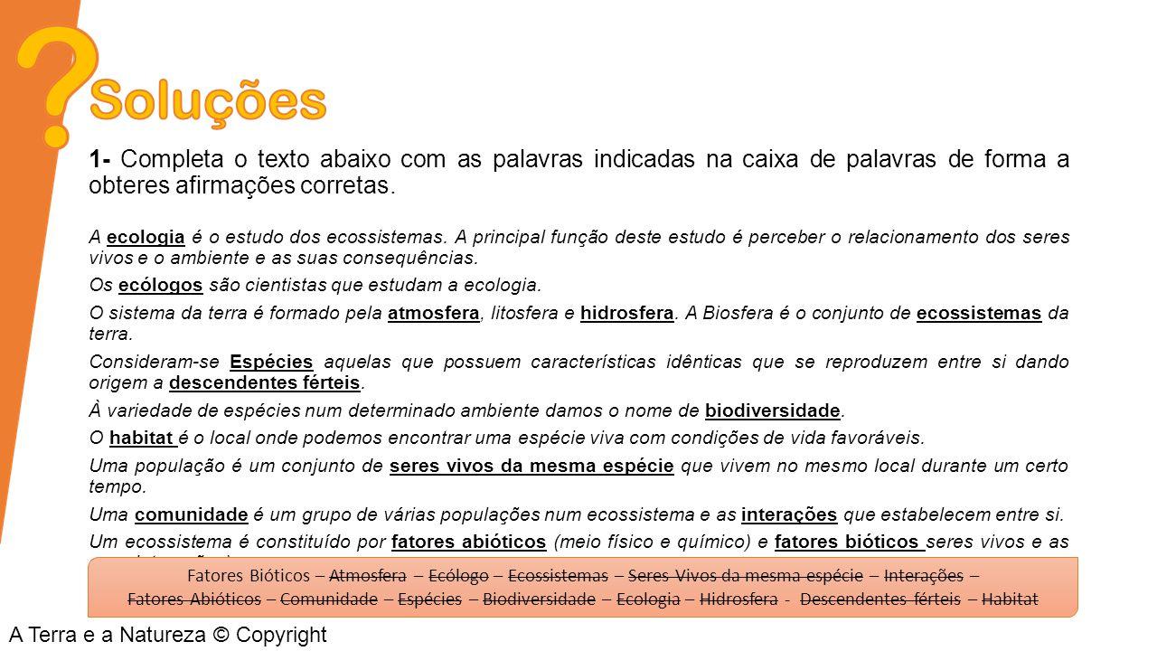 Soluções 1- Completa o texto abaixo com as palavras indicadas na caixa de palavras de forma a obteres afirmações corretas.
