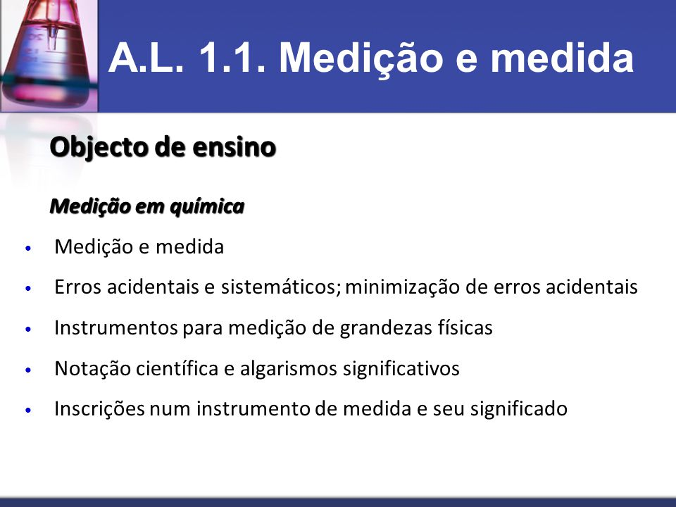 A.L. 1.1. Medição e medida Objecto de ensino Medição em química