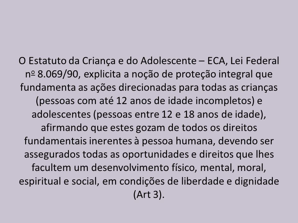 O Estatuto da Criança e do Adolescente – ECA, Lei Federal no 8