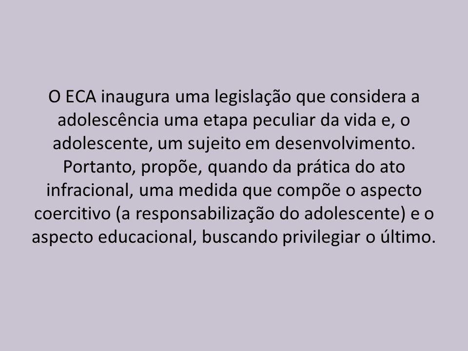 O ECA inaugura uma legislação que considera a adolescência uma etapa peculiar da vida e, o adolescente, um sujeito em desenvolvimento.