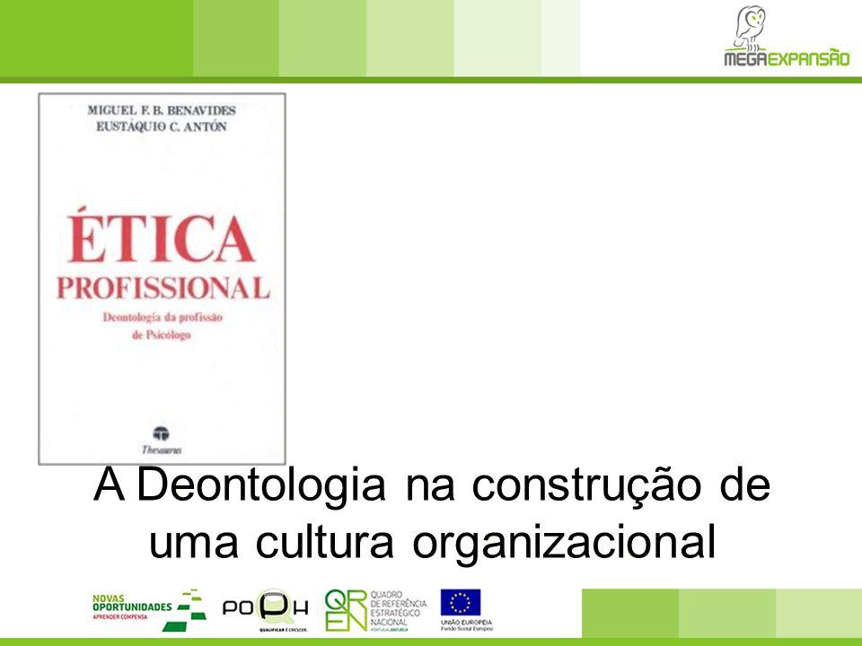 A Deontologia na construção de uma cultura organizacional