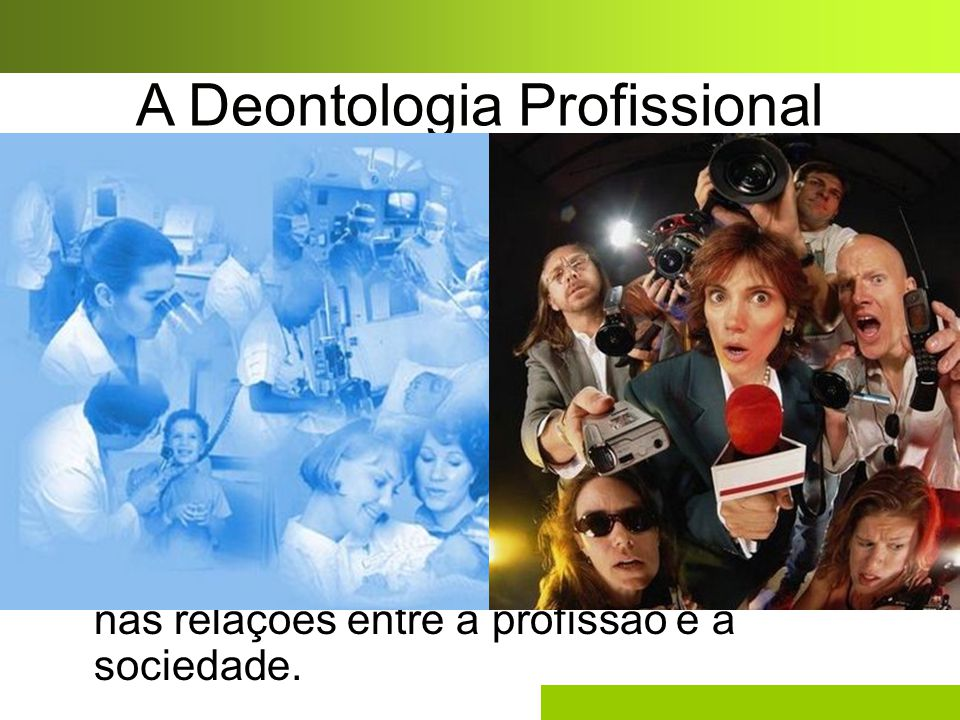 A Deontologia Profissional