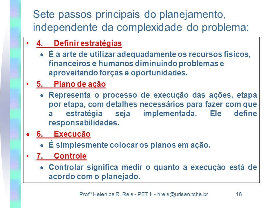 Sete passos principais do planejamento, independente da complexidade do problema: