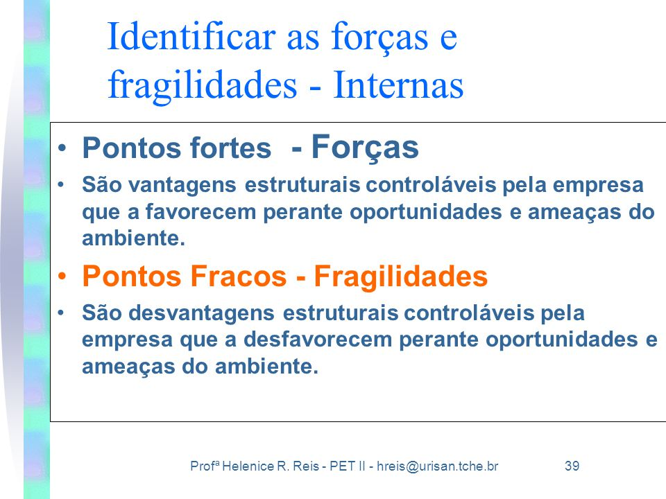 Identificar as forças e fragilidades - Internas